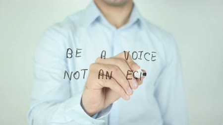 plakat : Be a Voice Not an Echo, Writing On Transparent Screen