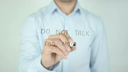 discutir : Do not Talk Too Much, Writing On Transparent Screen