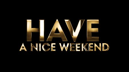 szlogen : Have a nice weekend - text animation with gold letters over black background