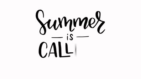 Summer Is Calling animated hand lettering phrase. Hand lettered quote. Motivational and inspirational animation. Black handwritten calligraphy text on white background, motion graphic style video.