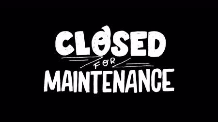 film : Animated hand drawn lettering inscription Closed for Maintenance on transparent background. Ultra HD motion graphic white text saying out of service and off work. Video clip with letters alpha channel Stok Video