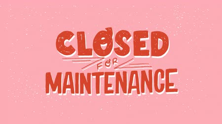 Motion graphic Closed for Maintenance hand drawn lettering sign. 4k animated typographic inscription. Footage ultra HD with handwritten rough texture text. 2d video saying out of service and off work
