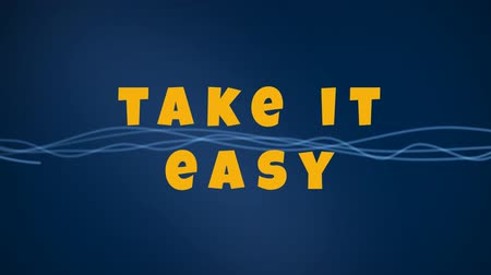 лозунг : Slogan Take it easy text in yellow on a blue background