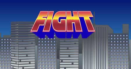 レタリング : Digital animation of a Fight sign zooming in the screen while blinking and a background of grey buildings with blue sky