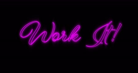 vezes : Animation of Emerging pink Work It neon billboard against black background 4k