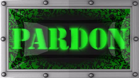 perdão : pardon  announcement on the LED display