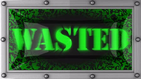 wasted : wasted  announcement on the LED display